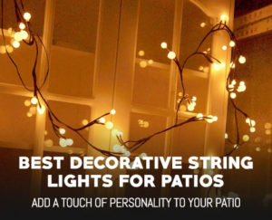 Best Decorative String Lights for Patios