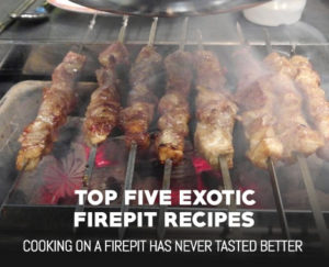 5 Exotic Firepit Recipes