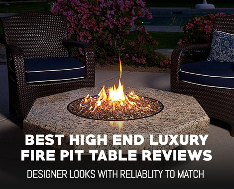 Best High End Luxury Fire Pit Table Reviews