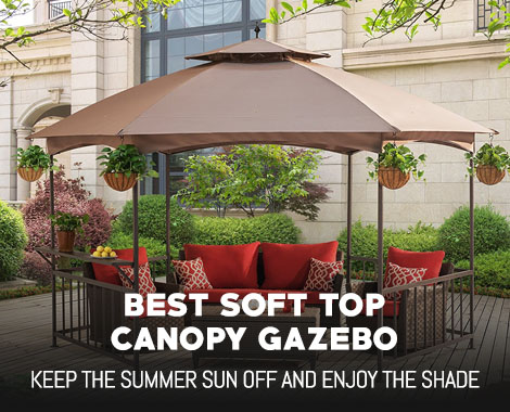 Best Soft Top Canopy Gazebo for Patios