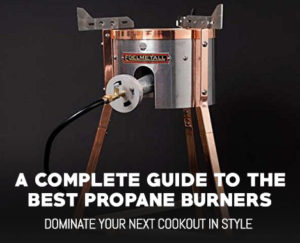 Top 5 Best Propane Burners – Complete Buyers Guide