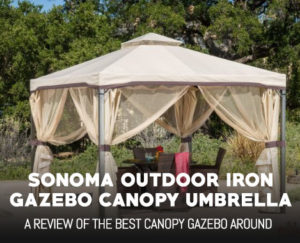 Sonoma Outdoor Iron Gazebo Canopy Umbrella Review
