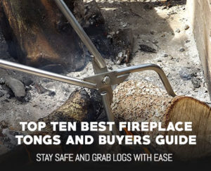 Top 10 Best Fireplace Tongs – A Complete Guide