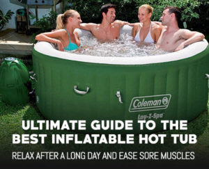 Ultimate Guide to the Best Inflatable Hot Tub