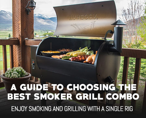 How To Choose The Best Smoker Grill Combo Outdoormancave Com