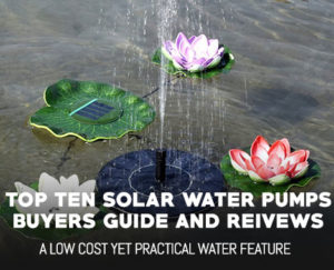 Top 10 Best Solar Water Pumps – Complete Buyers Guide