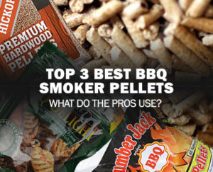 Top 3 Best Smoker Pellets – What do the Pros Use?