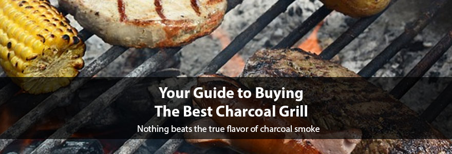 The Best Charcoal Grills: Expert Reviews and Buying Guide
