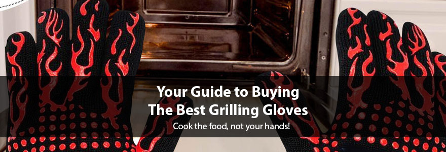 Reviews of the best grilling gloves of 2020