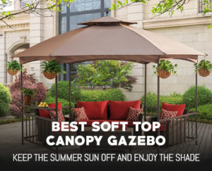 Best Soft Top Canopy Gazebo
