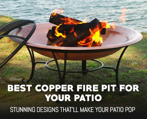 Best Copper Fire Pit For Your Patio