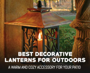 Best Decorative Lanterns for Outdoor Use