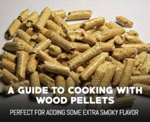 A Guide to Cooking with Wood Pellets